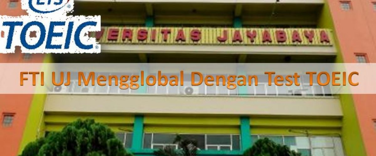 TOEIC Masuk Fakultas Teknologi Industri Universitas Jayabaya
